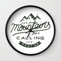 the mountains are calling Wall Clocks featuring The Mountains Are Calling by James Wetherington