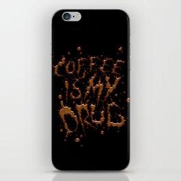 Coffee is my drug!! iPhone Skin