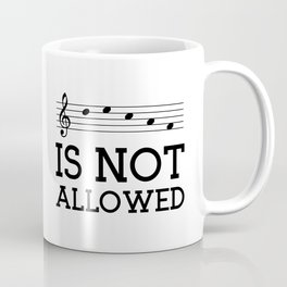 Decaf is not allowed Coffee Mug