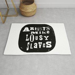 Artists Make Lousy Slaves Rug
