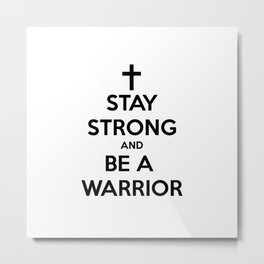 Stay Strong Warrior Metal Print
