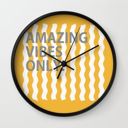 Amazing Vibes Only! (yellow) Wall Clock