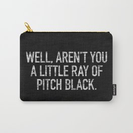 Well, Aren't You A Little Ray Of Pitch Black Carry-All Pouch