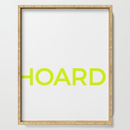 Hoarding & Hoard Print, Gift For Hoarders Serving Tray