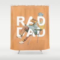 dad Shower Curtains featuring Rad Dad by Heather Landis