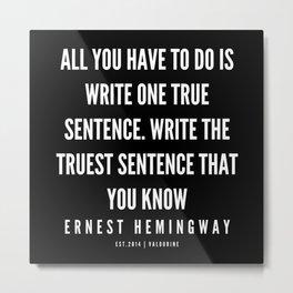 10 |Ernest Hemingway Quote Series  | 190613 Metal Print
