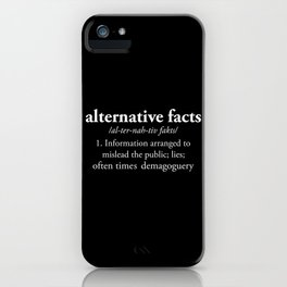 Alternative Facts iPhone Case
