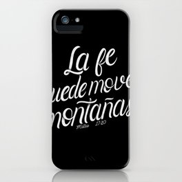 La fe puede mover montañas. Mateo 17:20 - Spanish Bible Verse - Black Background iPhone Case