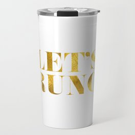 Let's Brunch in Gold Travel Mug