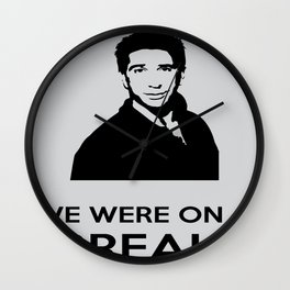 We were on a break Wall Clock