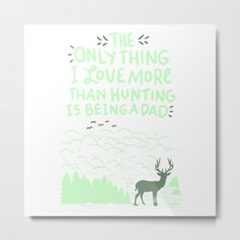 Hunting Dad Metal Print