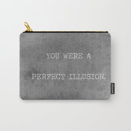 You Were A Perfect Illusion.  Carry-All Pouch