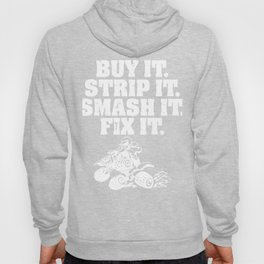 Buy It Strip It Smash It Fix It 4 Wheeler Riding Racing Quad Hoody