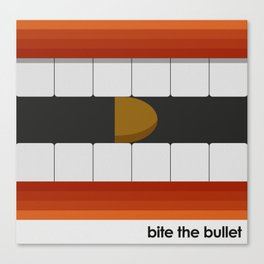 Bite The Bullet Canvas Print