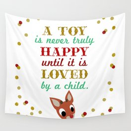 A toy is never truly happy, until it is loved by a child Wall Tapestry
