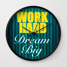 Work Hard Dream Big Quote Wall Clock