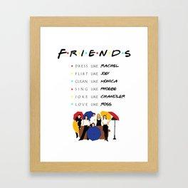 To be like Friends - tv show Framed Art Print