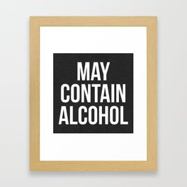 May Contain Alcohol Funny Quote Framed Art Print