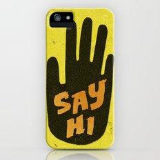 Say Hi. iPhone (5, 5s) Slim Case