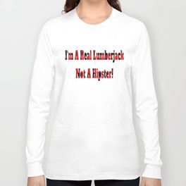 No Hipster – Lumberjack Quote Long Sleeve T-shirt