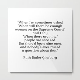 When there are nine - Ruth Bader Ginsburg Metal Print