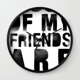 Most Of My Friends Are Ninjas Wall Clock