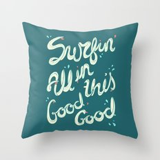SURFIN' ALL IN THIS Throw Pillow