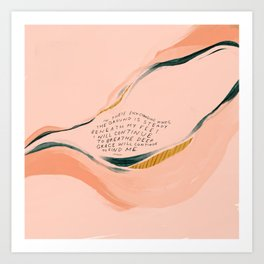 """""""I Will Continue To Breathe Deep Grace Will Continue To Find Me."""" Art Print"""