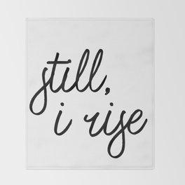 still i rise Throw Blanket
