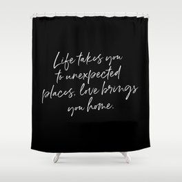 Life Quote Art Shower Curtain