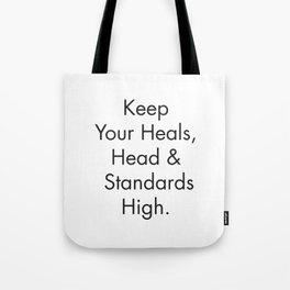 Feminist Quotes, Keep your Heals, Head and Standards High, Fashion Poster, Apartment Prints Tote Bag
