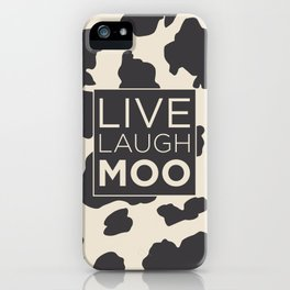 Live Laugh Moo iPhone Case