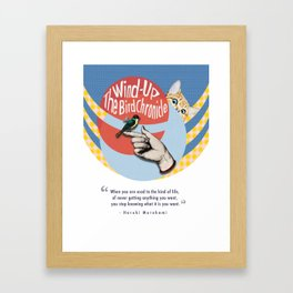 The Wind-Up Bird Chronicle - Haruki Murakami Framed Art Print