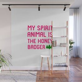 My Spirit Animal Is The Honey Badger Hiking Quote Wall Mural