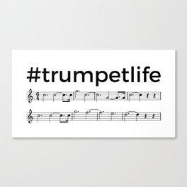 #trumpetlife Canvas Print