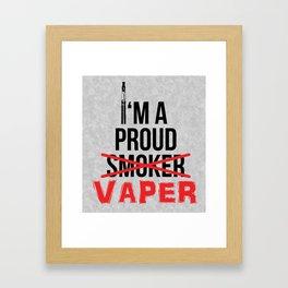 I'm A Proud Vaper (Ex-Smoker) Framed Art Print