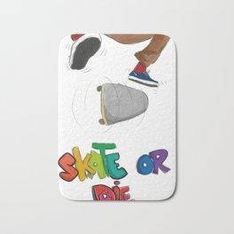Skate or die Bath Mat