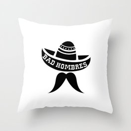 Bad Hombres Throw Pillow