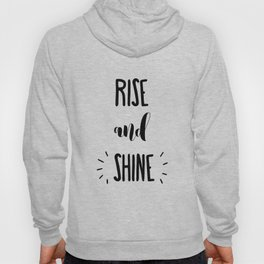 Rise And Shine Typography Hoody