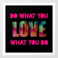Art Print featuring do what you love by Sara Chapin