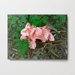 I NEVER Promised You A Rose Garden!!! Metal Print