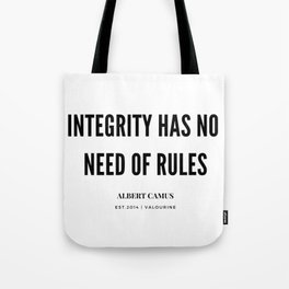 Albert Camus Quote   Integrity Has No Need Of rules Tote Bag