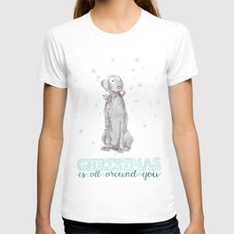 CHRISTMAS IS ALL AROUND YOU T-shirt