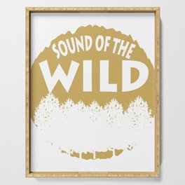 """A Perfect Gift For Wild Friends Saying """"Sound Of The Wild"""" T-shirt Design Trees Forest Serving Tray"""