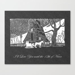 I'll Love You until the 12th of Never Romantic Snow Scene Chalkboard Canvas Print