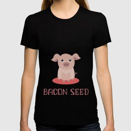 Bacon Seed Funny Pig Bacon Lover T-shirt