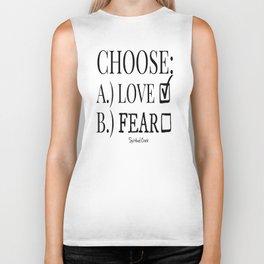 Choose Love Over Fear Biker Tank