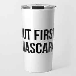 But first, mascara Travel Mug