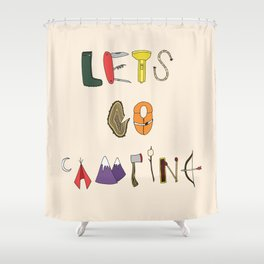 Let's Go Camping Shower Curtain