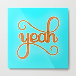 YEAH (BRIGHT HAND LETTERED TYPOGRAPHY ART) Bright Baby Sky Blue and Orange Metal Print